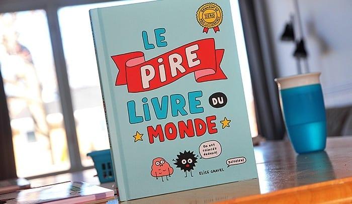 Elise Gravel Le pire livre du monde