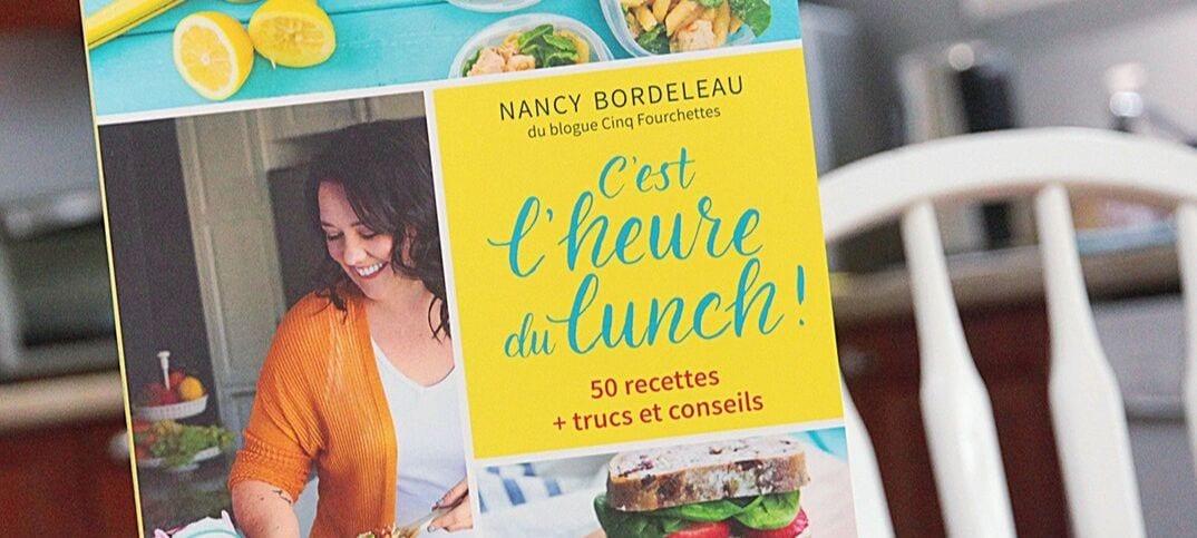 livre de recettes Nancy Bordeleau Cinq Fourchettes lunchs